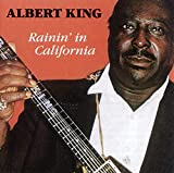 Songtexte von Albert King - Rainin' in California