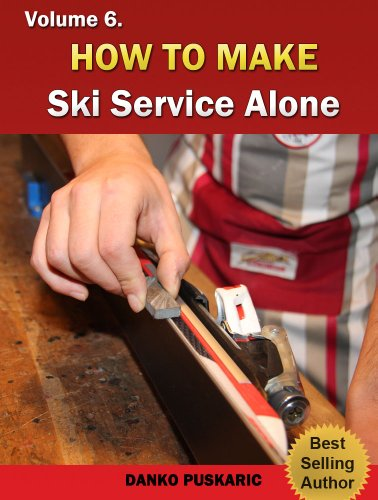 How To Make Ski Service Alone - The Truth About Skiing Volume 6 (English Edition)
