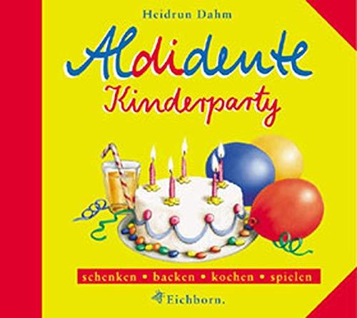Aldidente Kinderparty: Schenken, backen, kochen, spielen