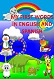 My first words in english and spanish: Mis primeras palabras en ingles y español (English Edition)