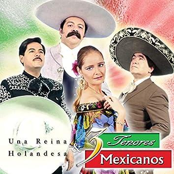 Una Reina Holandesa y Tres Tenores Mexicanos