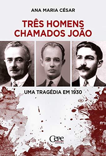 Três homens chamados João: Uma tragédia em 1930
