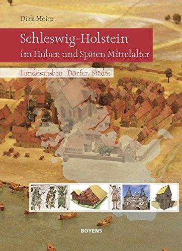Schleswig-Holstein im Hohen und Späten Mittelalter: Landesausbau - Dörfer - Städte