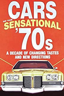 Cars of the Sensational '70s, A Decade of Changing Tastes and New Directions