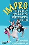 Impro: 90 juegos y ejercicios de improvisación teatral: 155 (Recursos)