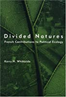 Divided Natures: French Contributions to Political Ecology (The MIT Press)