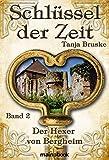 Schlüssel der Zeit - Band 2: Der Hexer von Bergheim: Histo-Fantasy-Serie