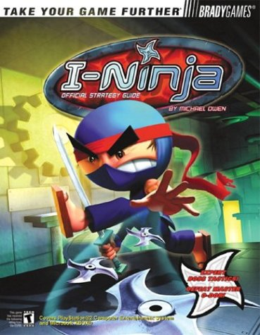 I-Ninja: Official Strategy Guide (Official Strategy Guides (Bradygames))