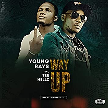 Way Up (feat. Tee Nellz)