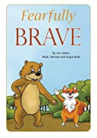 Fearfully Brave: Fun with Feelings Books