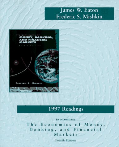 1997 Readings to Accompany the Economics of Money, Banking, and Financial Markets