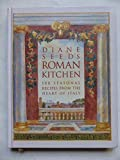 Diane Seed's Roman Kitchen: Over 100 Seasonal Recipes from the Heart of Italy by Diane Seed (1996-10-21)