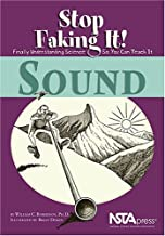 Sound: Stop Faking It! Finally Understanding Science So You Can Teach It