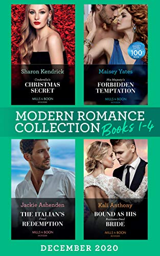 Modern Romance December 2020 Books 1-4: Cinderella's Christmas Secret / His Majesty's Forbidden Temptation / The Italian's Final Redemption / Bound as His Business-Deal Bride (English Edition)