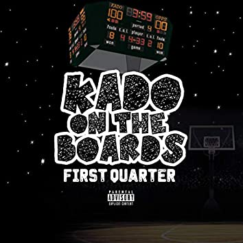 "Kado on the Boards ""First Quarter"""