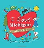 I Love Michigan: An ABC Adventure