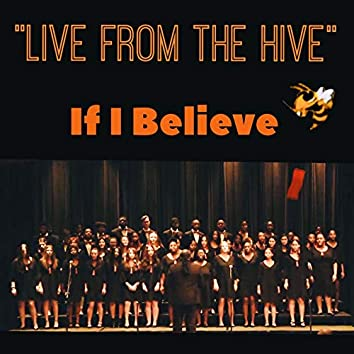 If I Believe (Live from the Hive)