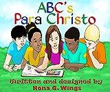 ABC's Para Christo (Spanish Edition)