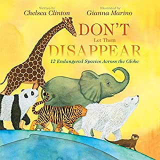 Don't Let Them Disappear                   Auteur(s):                                                                                                                                 Chelsea Clinton                               Narrateur(s):                                                                                                                                 Chelsea Clinton                      Durée: 20 min     Pas de évaluations     Au global 0,0