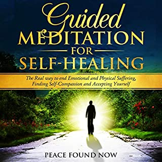 Guided Meditation for Self-Healing     The Real Way to End Emotional and Physical Suffering, Finding Self-Compassion and Accepting Yourself              By:                                                                                                                                 Peace Found Now                               Narrated by:                                                                                                                                 Michael Edward Miller                      Length: 3 hrs and 6 mins     24 ratings     Overall 5.0