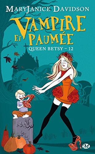 Queen Betsy, Tome 12: Vampire et paumée