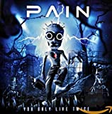 Songtexte von Pain - You Only Live Twice