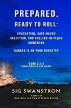 PREPARED, Ready to Roll: Evacuation, Safe-Haven Selection, and Shelter-in-Place Guidebook: Danger is on your doorstep - Bo...
