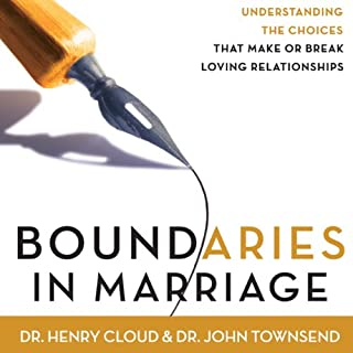 Boundaries in Marriage                   By:                                                                                                                                 Dr. Henry Cloud,                                                                                        Dr. John Townsend                               Narrated by:                                                                                                                                 Dick Fredricks                      Length: 9 hrs     1,290 ratings     Overall 4.6