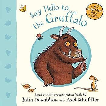 Say Hello to the Gruffalo - Book  of the Gruffalo