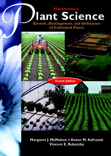 Hartmann's Plant Science: Growth, Development, and Utilization of Cultivated Plants (4th Edition)
