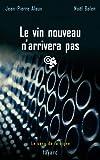 Le vin nouveau n'arrivera pas - Le sang de la vigne, tome 11