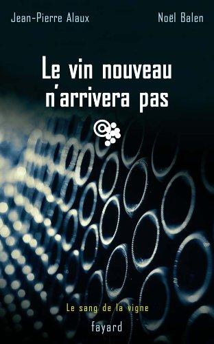 Le vin nouveau n'arrivera pas: Le sang de la vigne, tome 11