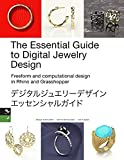 The Essential Guide to Digital Jewelry Design: Freeform and computational design in Rhino and Grasshopper