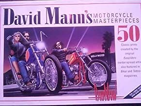 A new collection of David Mann motorcycle art : fifty masterpieces from the archives of Easyriders, Biker, and Tattoo magazines : plus four bonus pieces of David Mann fine art including two of his last paintings