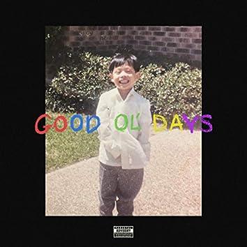 GOOD OL' DAYS