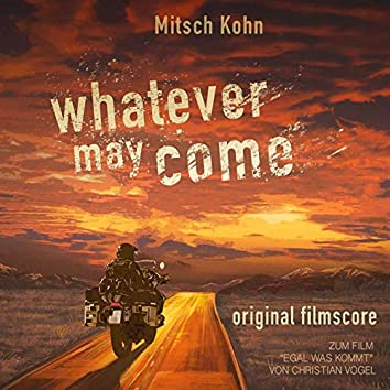 Whatever May Come (Egal Was Kommt)