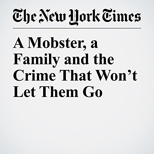 A Mobster, a Family and the Crime That Won't Let Them Go copertina