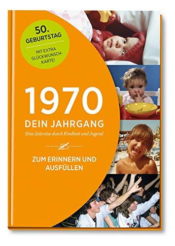 1970 - Dein Jahrgang: Eine Zeitreise durch Kindheit und Jugend zum Erinnern und Ausfüllen - 50. Geburtstag (Geschenke-Kosmos Jahrgangsbücher zum Geburtstag, Jubiläum oder einfach nur so)
