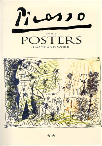 Picasso in His Posters : Image and Work / Luis Carlos Rodrigo - [Complete in 4 Volumes]. [Contents: V. 1. Posters, 001-315 -- V. 2. Posters, 316-630 -- V. 3. Commentaries -- V. 4. Classified Bibliography]