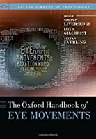 Oxford Handbook of Eye Movements (Oxford Library of Psychology) by Simon Liversedge Iain Gilchrist Stefan Everling(2013-06-14)