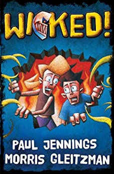 Wicked! Bind Up: All Six Parts in One Book by [Morris Gleitzman, Paul Jennings]