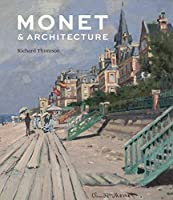 Monet and Architecture (National Gallery London Publications)