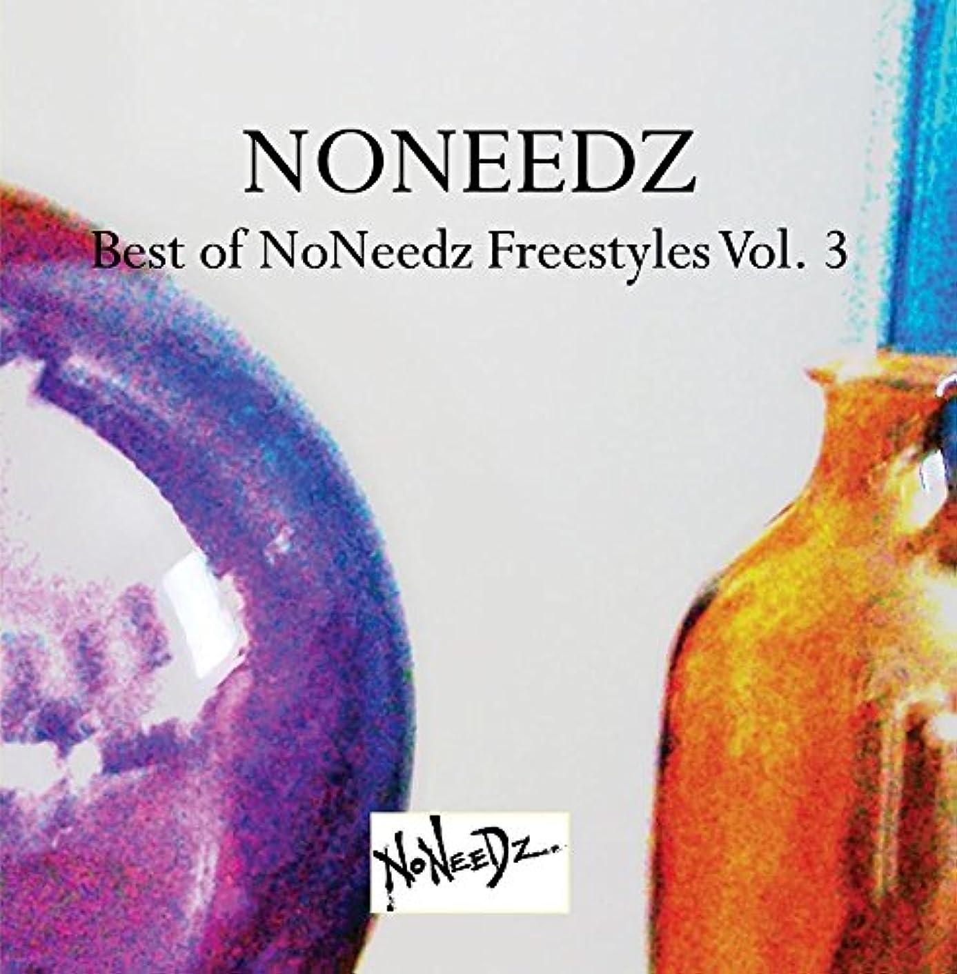 Best of NoNeedz Freestyles Vol. 3