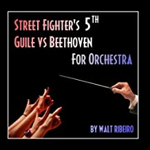 Street Fighter's 5th: Guile vs Beethoven For Orchestra