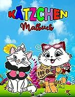 Kaetzchen Malbuch: Perfektes Kaetzchen Buch fuer Kinder, Jungen und Maedchen, wunderbares Katzen Malbuch fuer Kinder und Kleinkinder, die gerne mit niedlichen Kaetzchen spielen und geniessen