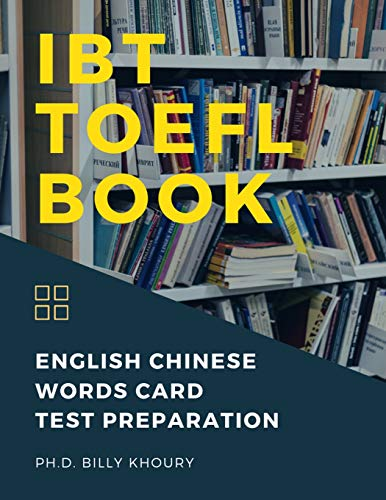 IBT TOEFL Book English Chinese Words Card Test Preparation: Quick way to remember and improve reading comprehension scores with vocab flashcards for ... guide exam pocket book for junior, dummies