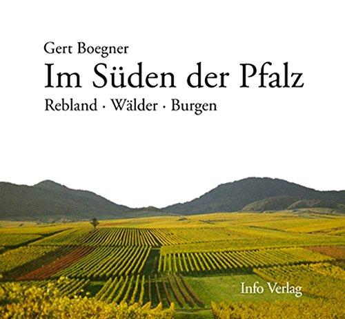 Im Süden der Pfalz: Rebland, Wälder, Burgen