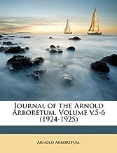 Journal of the Arnold Arboretum. Volume v.5-6 (1924-1925)