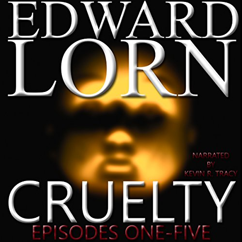Cruelty (Episodes One - Five)                   De :                                                                                                                                 Edward Lorn                               Lu par :                                                                                                                                 Kevin R. Tracy                      Durée : 9 h et 15 min     Pas de notations     Global 0,0