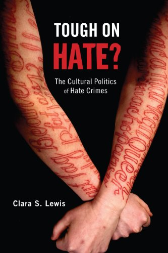 Tough on Hate?: The Cultural Politics of Hate Crimes (Critical Issues in Crime and Society) (English Edition)